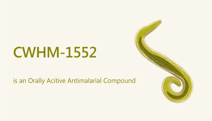 CWHM 1552 is an Orally Acitive Antimalarial Compound 2019 07 25 - CWHM-1552 is an Orally Acitive Antimalarial Compound